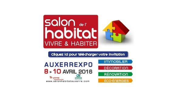 Nous serons présents au Salon de l'habitat AUXERREXPO du 08 au 10 avril 2016